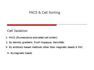 FACS Cell Sorting Cell Isolation 1 FACS fluorescenceactivated