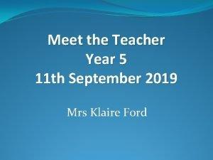 Meet the Teacher Year 5 11 th September