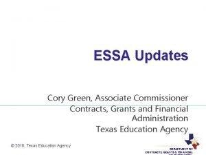 ESSA Updates Cory Green Associate Commissioner Contracts Grants