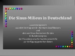 Die SinusMilieus in Deutschland zusammengestellt aus dem Vortrag