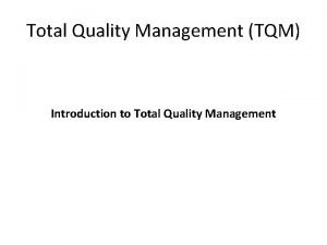 Total Quality Management TQM Introduction to Total Quality