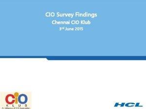 CIO Survey Findings Chennai CIO Klub 3 rd