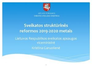 Sveikatos struktrins reformos 2019 2020 metais Lietuvos Respublikos