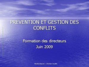 PREVENTION ET GESTION DES CONFLITS Formation des directeurs