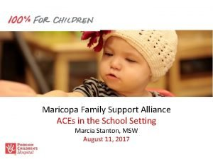 Maricopa Family Support Alliance ACEs in the School