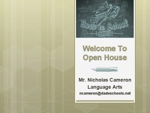 Welcome To Open House Mr Nicholas Cameron Language