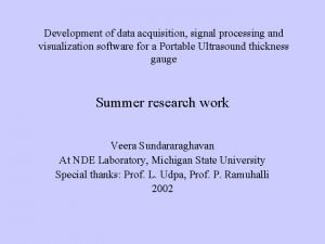 Development of data acquisition signal processing and visualization