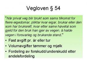 Vegloven 54 Nr privat veg blir brukt som
