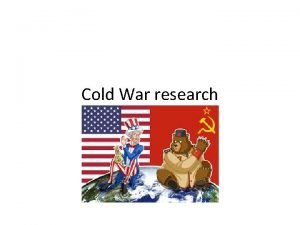 Cold War research The Cold War The Cold