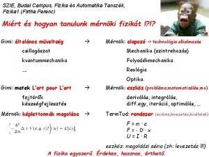 SZIE Budai Campus Fizika s Automatika Tanszk Fizika