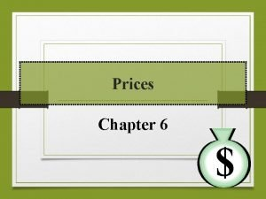 Prices Chapter 6 Lesson 1 How Prices Work