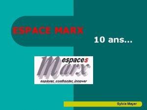 ESPACE MARX 10 ans Sylvie Mayer ESPACE MARX