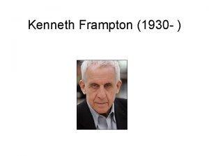 Kenneth Frampton 1930 Kenneth Frampton nevt legalbb hrom