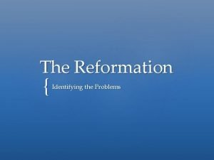 The Reformation Identifying the Problems Terms Reformation 1517
