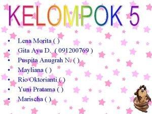 Lena Morita Gita Ayu D 091200769 Puspita Anugrah
