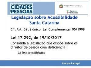 Legislao sobre Acessibilidade Santa Catarina CF Art 59