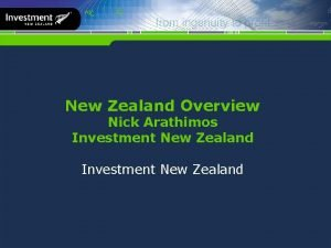 New Zealand Overview Nick Arathimos Investment New Zealand