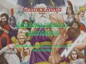 Grecia y Roma Mitologia religin y cosmogona Realizado