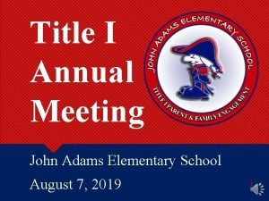 Title I Annual Meeting John Adams Elementary School