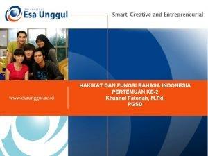 HAKIKAT DAN FUNGSI BAHASA INDONESIA PERTEMUAN KE2 Khusnul