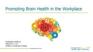 Promoting Brain Health in the Workplace Washington Wellness