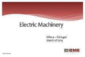 Electric Machinery Alfena Portugal March of 2019 Electric