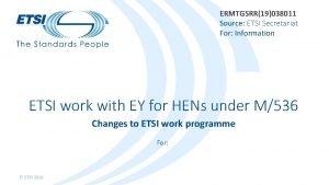 ERMTGSRR19038011 Source ETSI Secretariat For Information ETSI work