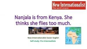Nanjala is from Kenya She thinks she flies