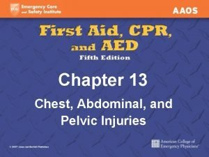 Chapter 13 Chest Abdominal and Pelvic Injuries Chest