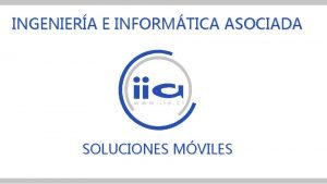 INGENIERA E INFORMTICA ASOCIADA SOLUCIONES MVILES MOBI CONTROL