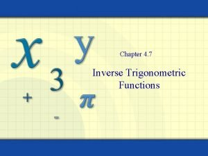 Chapter 4 7 Inverse Trigonometric Functions Inverse Sine