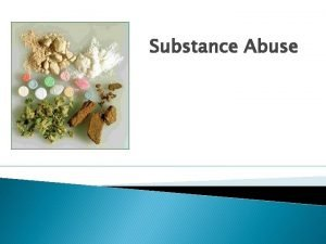 Substance Abuse What is Substance Abuse substance abuse