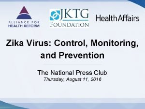 Zika Virus Control Monitoring and Prevention The National