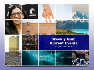 Weekly Quiz Current Events August 26 th 2019