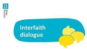 Interfaith dialogue 1 Interfaith dialogue The UK is