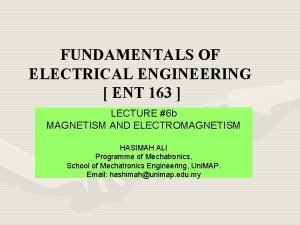 FUNDAMENTALS OF ELECTRICAL ENGINEERING ENT 163 LECTURE 6