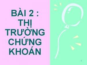 BI 2 TH TRNG CHNG KHON 1 TTCK