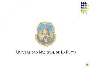 Universidad Nacional de La Plata Universidad Nacional de