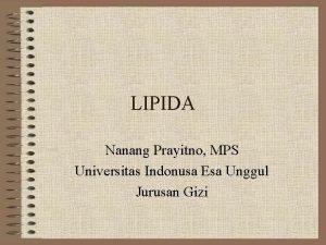LIPIDA Nanang Prayitno MPS Universitas Indonusa Esa Unggul