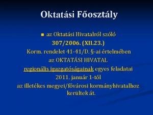 Oktatsi Fosztly az Oktatsi Hivatalrl szl 3072006 XII