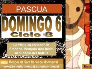 PASCUA La Msica callada de Frederic Mompou nos