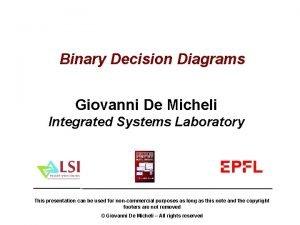 Binary Decision Diagrams Giovanni De Micheli Integrated Systems