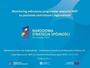 Monitoring wdraania programw wsparcia MP na poziomie centralnym