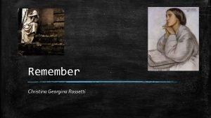 Remember Christina Georgina Rossetti Remember me when I