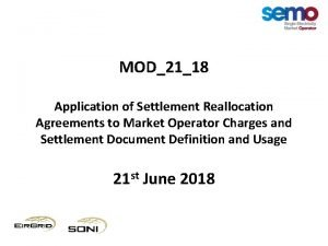 MOD2118 Application of Settlement Reallocation Agreements to Market