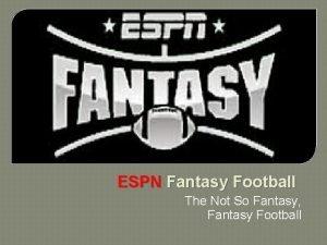 ESPN Fantasy Football The Not So Fantasy Fantasy