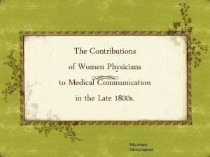 The Contributions of Women Physicians to Medical Communication