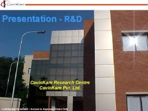 Presentation RD Cavin Kare Research Centre Cavin Kare