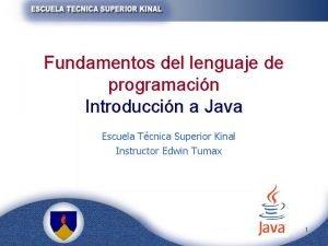 Fundamentos del lenguaje de programacin Introduccin a Java