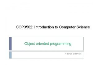 COP 3502 Introduction to Computer Science Object oriented